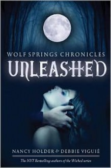Unleashed - Nancy Holder,Debbie Viguié