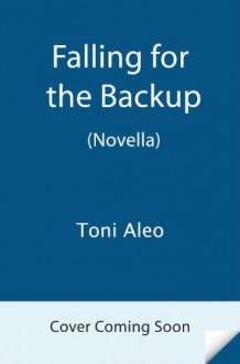 Falling for the Backup (Assassins, #3.5) - Toni Aleo