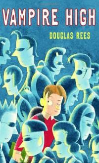Vampire High - Douglas Rees