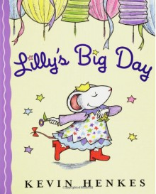 Lilly's Big Day - Kevin Henkes