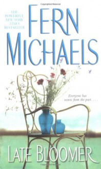 Late Bloomer - Fern Michaels