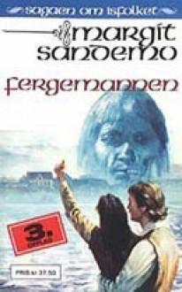 Fergemannen - Margit Sandemo, Bente Meidell