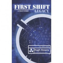 First Shift: Legacy (Wool, #6) - Hugh Howey