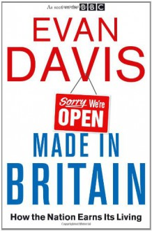 Made in Britain: How the Nation Earns Its Living - Evan Davis
