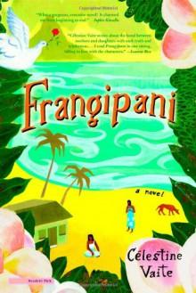Frangipani: A Novel - Célestine Vaite