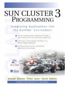 Sun(tm) Cluster 3 Programming: Integrating Applications Into the Sunplex(tm) Environment - Joseph Bianco