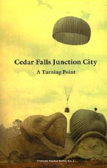 Cedar Falls Junction City: A Turning Point - Bernard W. Rogers, Verne L. Bowers