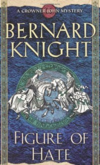 Figure of Hate - Bernard Knight
