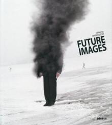 Future Images - Mario Cresci
