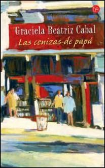 Las Cenizas de Papa - Graciela Beatriz Cabal
