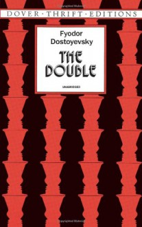 The Double (Dover Thrift Editions) - Fyodor Dostoyevsky,Constance Garnett