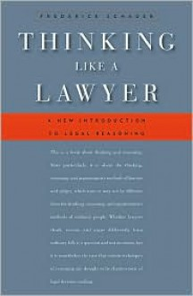 Thinking Like a Lawyer: A New Introduction to Legal Reasoning - Frederick Schauer
