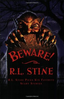 Beware!: R.L. Stine Picks His Favorite Scary Stories - R.L. Stine