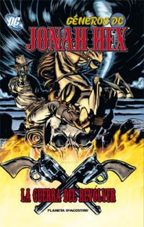 Jonah Hex Nº 04, La Guerra del Revólver - Justin Gray