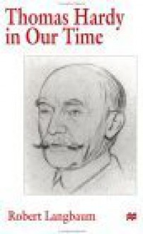 Thomas Hardy in Our Time - Robert Langbaum