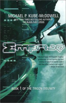 Emprise: Book 1 of the Trigon Disunity - Michael P. Kube-McDowell
