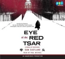 Eye of the Red Tsar - Sam Eastland, Paul Michael