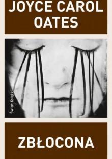 Zbłocona - Joyce Carol Oates