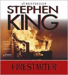 Firestarter - Stephen King,Dennis Boutsikaris
