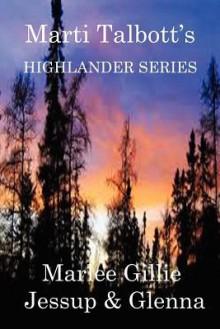 Marti Talbott's Highlander Series 2 (Maree, Gillie, Jessup & Glenna) - Marti Talbott
