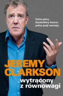 Wytrącony z równowagi - Jeremy Clarkson