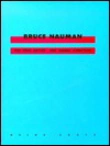 Bruce Nauman - Beatrice von Bismarck, Bruce Nauman