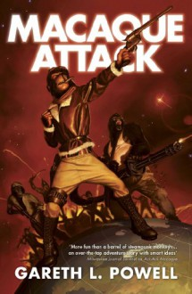 Macaque Attack! (Ack-Ack Macaque) - Gareth L. Powell