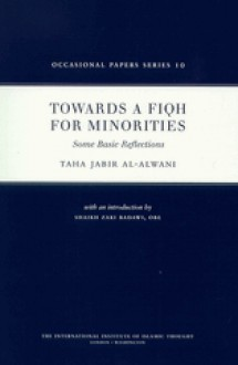 Towards a Fiqh for Minorities - Taha Jabir Al-Alwani