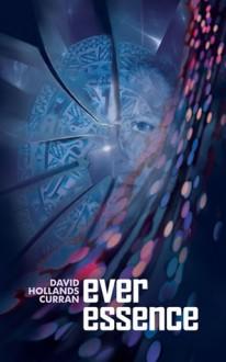 Ever Essence - David Hollands Curran