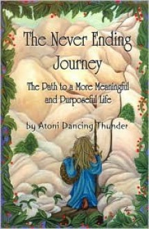 The Never Ending Journey - Atoni Dancing Thunder