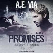 Promises: Part 1 - A.E. Via,Aiden Snow