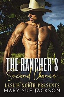 The Rancher's Second Chance - Leslie North,Mary Sue Jackson