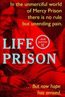 Life Prison - Dusk Peterson