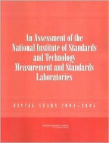 An Assessment of the National Institute of Standards and Technology Measurement and Standards Laboratories: Fiscal Years 2004-2005 - National Research Council