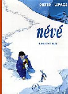 Blauwe blik (Neve, #1) - Dieter, Lepage, Marie-Paule Alluard
