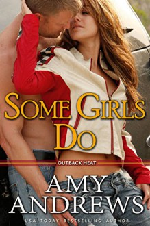 Some Girls Do (Outback Heat Book 1) - Amy Andrews