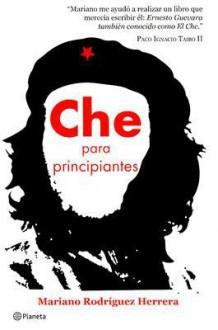 Che para principiantes/ Che for Beginner - Mariano Rodriguez Herrera