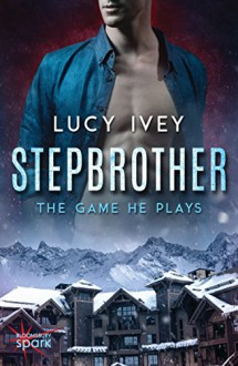 Stepbrother: The Game He Plays - Lucy Ivey