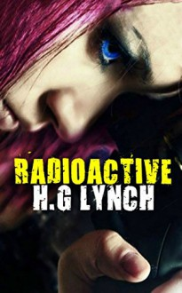 Radioactive - H.G. Lynch