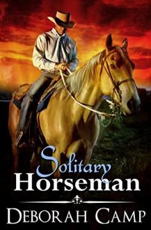 Solitary Horseman - Deborah Camp