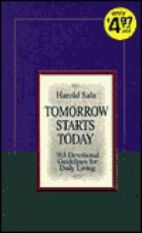 Tomorrow Starts Today - Harold J. Sala