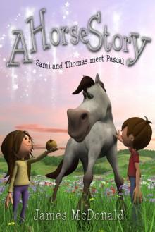 A Horse Story: Sami and Thomas meet Pascal - James McDonald