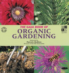 The Gaia Book of Organic Gardening - Charlie Ryrie, Cindy Engel