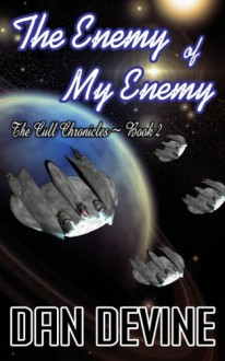 The Cull Chronicles Book 2: The Enemy of My Enemy - Daniel Devine