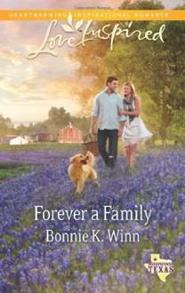Forever a Family (Love InspiredRosewood, Texas) - Bonnie K. Winn