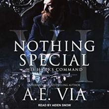 Nothing Special: His Heart's Desire - A.E. Via,Aiden Snow
