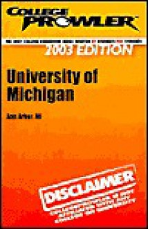 College Prowler University of Michigan (Collegeprowler Guidebooks) - Hem Wadhar, Dave Gutierrez