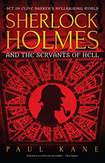 Sherlock Holmes and the Servants of Hell - Barbie Wilde, Paul Kane