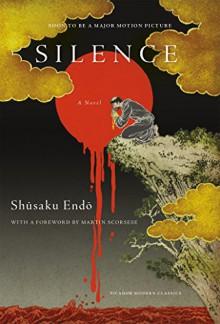 Silence: A Novel (Picador Modern Classics) - Shusaku Endo,William Johnston,Martin Scorsese