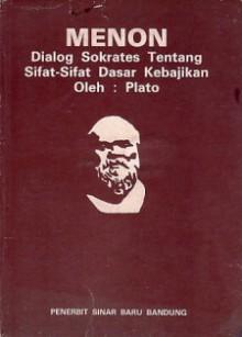 Menon: Dialog Sokrates tentang Sifat-Sifat Dasar Kebajikan - Plato